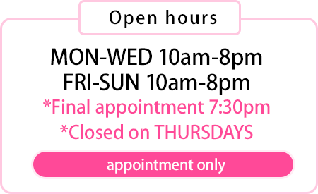 Mon-Wed 10am-8pm, Fri-Sun 10am-8pm, Final appointment 7:30pm, Closed on Thu.